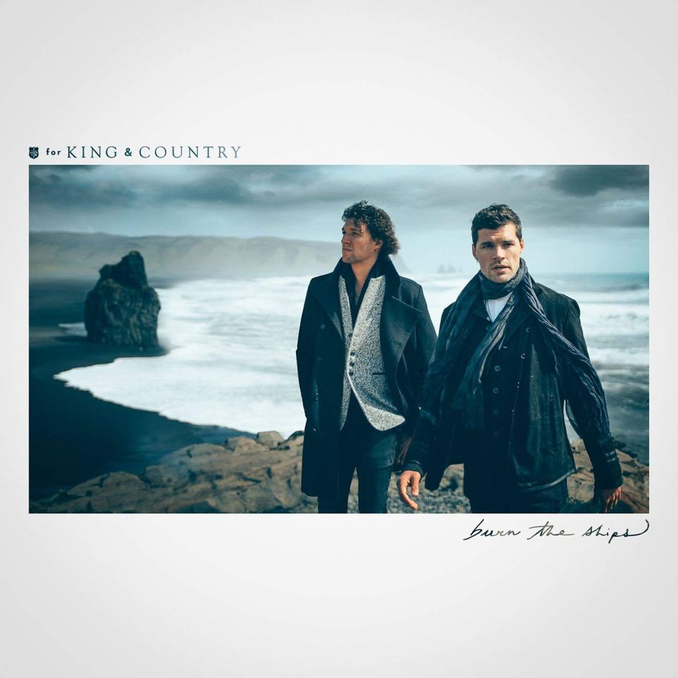 for KING & COUNTRY Burn the Ships Cover
