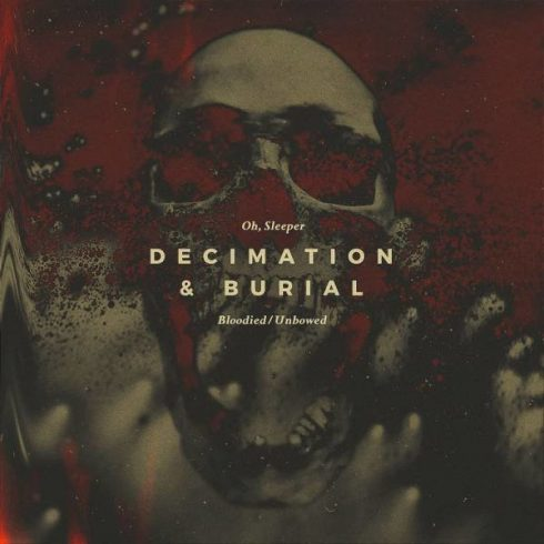 Decimation and Burial Oh Sleeper