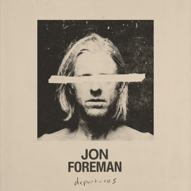 Jon Foreman Departures