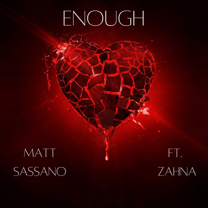 Enough by Matt Sassano feat Zahna