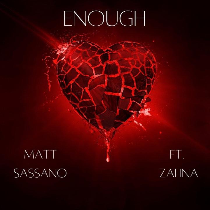 Enough by Matt Sassano feat Zahna