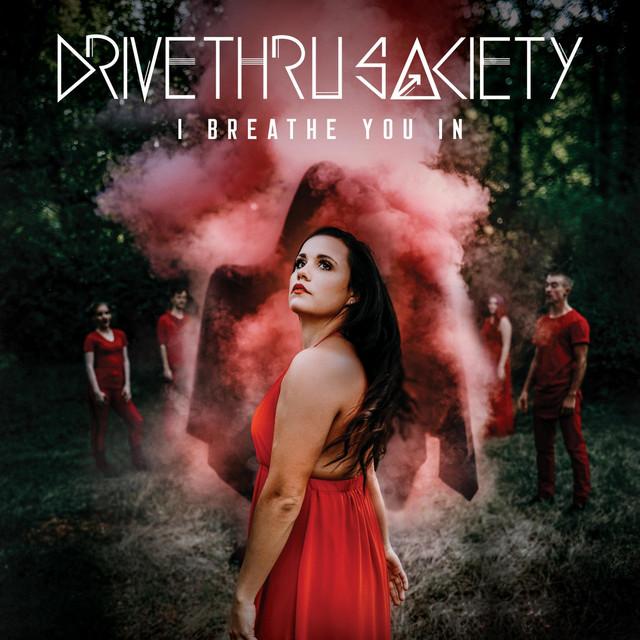 I Breathe You In Drive Thru Society