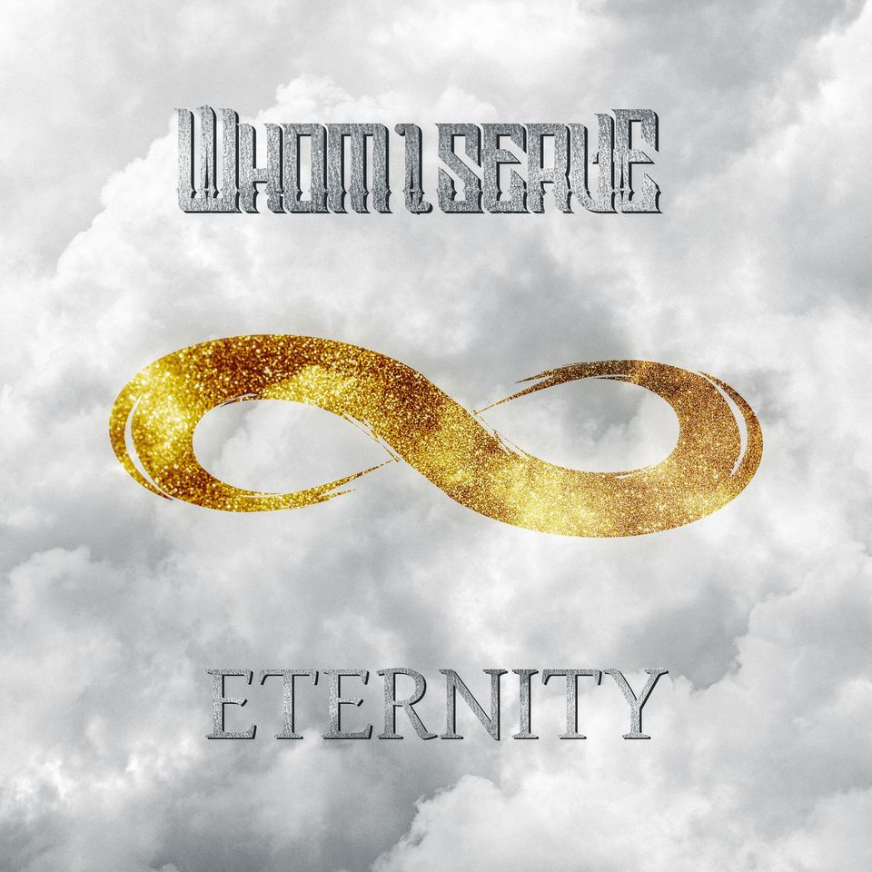 Whom I Serve Eternity Cover